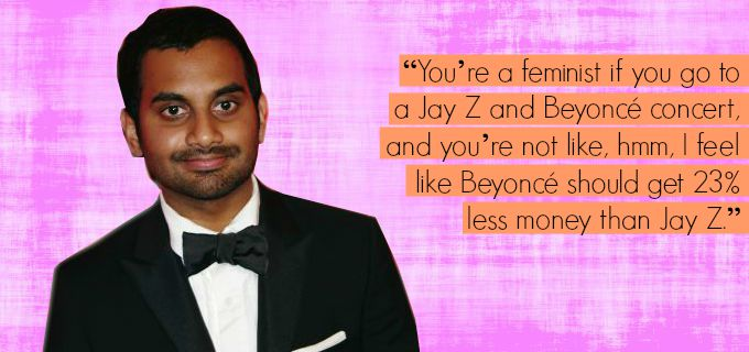 feminism looks good on aziz